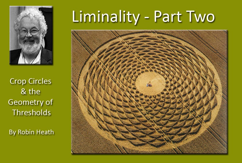 Liminality – by Robin Heath (Part 2)